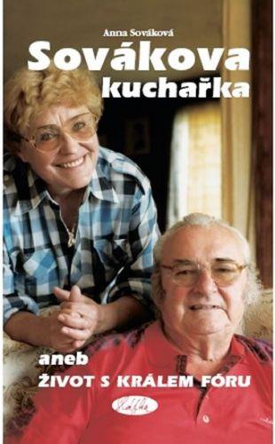 Anna Schmitzerová-Sováková: Sovákova kuchařka aneb Život s králem fóru cena od 161 Kč