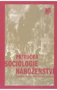 David Václavík, Zdeněk R. Nešpor: Příručka sociologie náboženství cena od 164 Kč