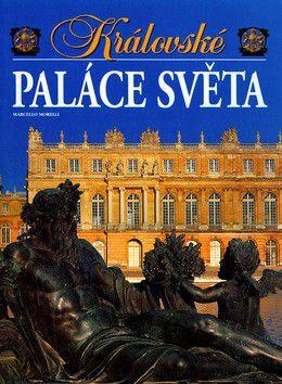 Marcello Morelli: Královské paláce světa cena od 797 Kč