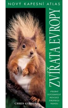 Chris Gibson: Zvířata Evropy - Nový kapesní atlas cena od 189 Kč