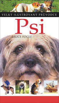 Bruce Fogle: Psi - velký ilustrovaný průvodce cena od 184 Kč