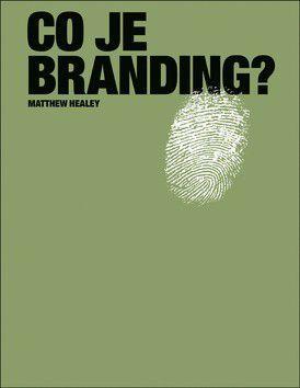 Matthew Healey: Co je branding? cena od 0 Kč