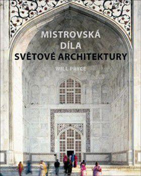Will Pryce: Mistrovská díla světové architektury cena od 1039 Kč