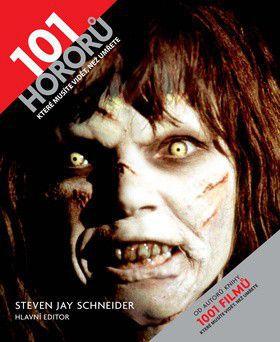 Steven Jay Schneider: 101 hororů, které musíte vidět, než umřete cena od 0 Kč