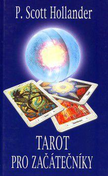 Hollander P. Scott: Tarot pro začátečníky cena od 171 Kč