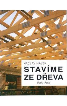 Václav Hájek, Jitka Filipová: Stavíme ze dřeva cena od 173 Kč