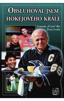 Pavel Loněk: Obsluhoval jsem hokejového krále cena od 179 Kč