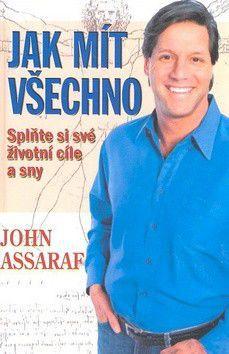 John Assaraf: Jak mít všechno cena od 245 Kč