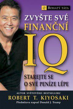 Robert T. Kiyosaki: Zvyšte své finanční IQ - Starejte se o své peníze lépe cena od 208 Kč
