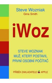 Steve Wozniak, Smith Gina: iWoz - Steve Wozniak muž, který postavil první osobní počítač cena od 173 Kč
