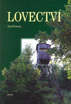 Josef Drmota, Pavla Doležalová: Lovectví cena od 254 Kč