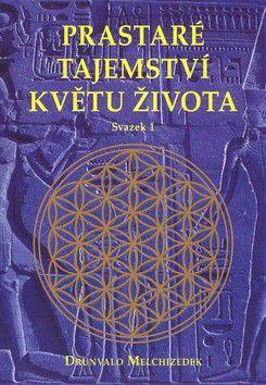 Drunvalo Melchizedek: Prastaré tajemství květu života - kniha cena od 224 Kč