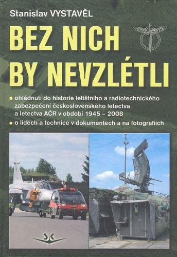 Stanislav Vystavěl: Bez nich by nevzlétli cena od 304 Kč