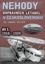Ladislav Keller: Nehody dopravních letadel v Československu díl 1. 1918-1939 cena od 0 Kč