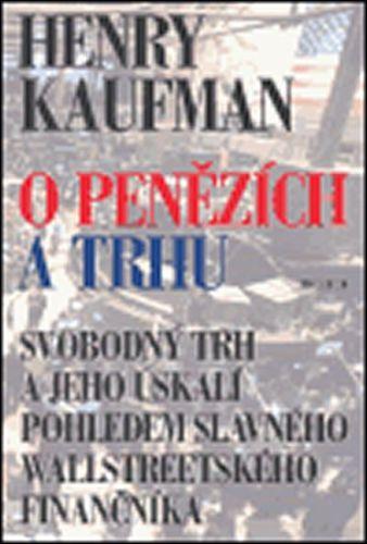 Henry Kaufman: O penězích a trhu cena od 249 Kč