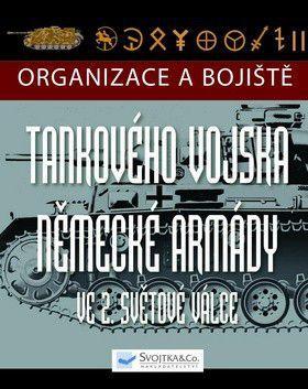 Chris Bishop: Organizace a bojiště tankového vojska německé armády ve 2. světové válce cena od 343 Kč