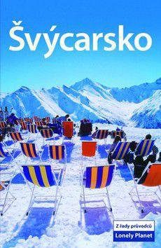 Simonis, Johnstone, Williams: Švýcarsko - Lonely Planet cena od 431 Kč