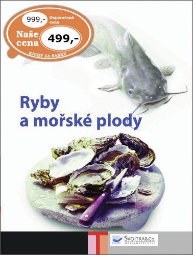 Kolektiv: Ryby a mořské plody cena od 379 Kč