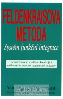 Rywerant Yochanan: Feldenkraisova metoda - Systém funkční integrace cena od 149 Kč