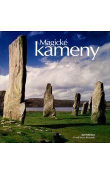Jane Pohribný, Julian Richards: Magické kameny - Tajemný svět prastarých megalitů cena od 499 Kč