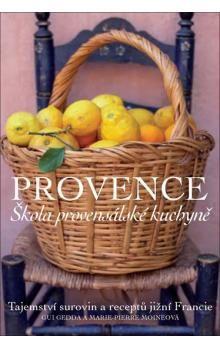 Gui Gedda, Marie-Pierre Moineová: Provence - Škola provensálské kuchyně - 2. vydání cena od 399 Kč
