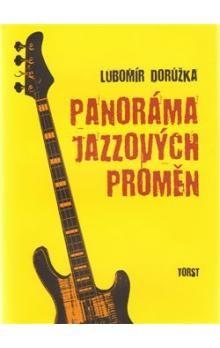 Lubomír Dorůžka: Panoráma jazzových proměn cena od 196 Kč