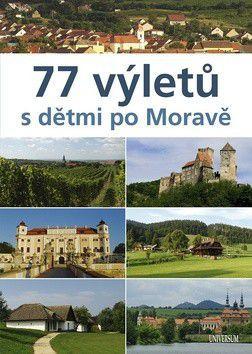 Ivo Paulík: 77 výletů s dětmi po Moravě cena od 215 Kč