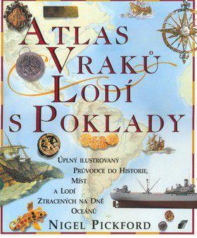 Nigel Pickford: Atlas vraků lodí s poklady cena od 502 Kč