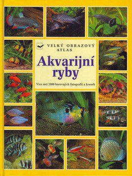 Wally Kahl: Akvarijní ryby - Velký obrazový atlas cena od 429 Kč