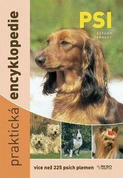 Esther Verhoef: Psi - Praktická encyklopedie - více než 225 psích plemen cena od 229 Kč