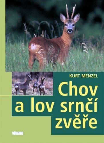 Kurt Menzel: Chov a lov srnčí zvěře cena od 160 Kč