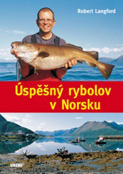 Robert Langford: Úspěšný rybolov v Norsku cena od 262 Kč