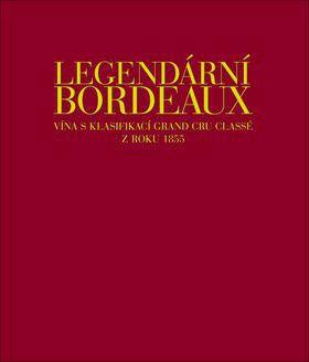 Franck Ferrand, Dewey Markham, Cornelis van Leeuwen, Jean-Paul Kauffmann: Legendární bordeaux - Vín cena od 678 Kč