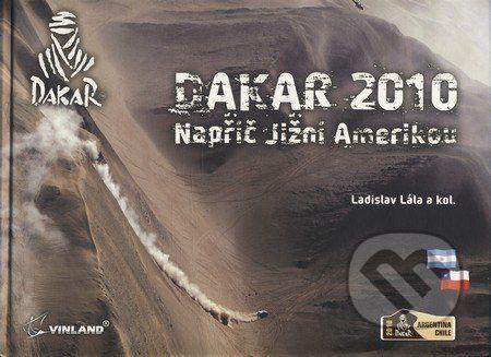 Ladislav Lála a kol.: Dakar 2010 Napříč Jižní Amerikou cena od 400 Kč