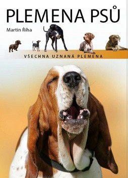 Martin Říha: Plemena psů - Všechna uznaná plemena cena od 0 Kč