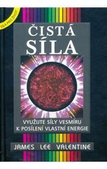 Lee Valentine James: Čistá síla - Využijte síly vesmíru k posílení vlastní energie cena od 155 Kč