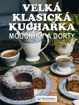 Velká klasická kuchařka Moučníky a dorty cena od 262 Kč