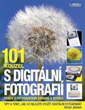 Simon Joinson: 101 kouzel s digitální fotografií - Práce s fotografiemi snadno a rychle cena od 148 Kč