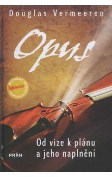 Douglas Vermeeren: Opus - Od vize k plánu a jeho naplnění cena od 212 Kč