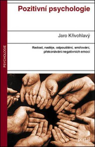 Jaro Křivohlavý: Pozitivní psychologie (E-KNIHA) cena od 277 Kč