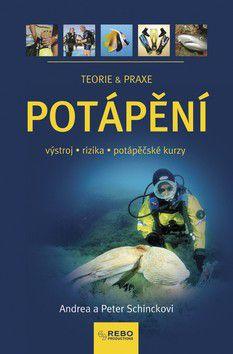 Andrea Schinck: Potápění - teorie a praxe (výstroj,rizika,potápěčské kurzy) cena od 190 Kč