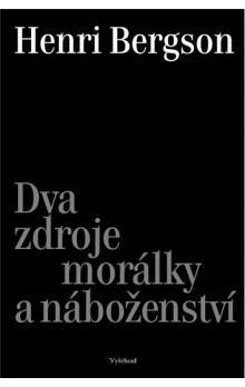 Henri Bergson: Dva zdroje morálky a náboženství cena od 230 Kč