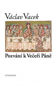 Václav Vacek: Pozvání k Večeři Páně cena od 135 Kč