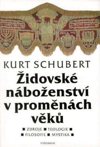 Kurt Schubert: Židovské náboženství v proměnách věků cena od 228 Kč
