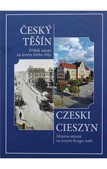 Henryk Wawreczka: Český Těšín Příběh města na levém břehu řeky cena od 360 Kč