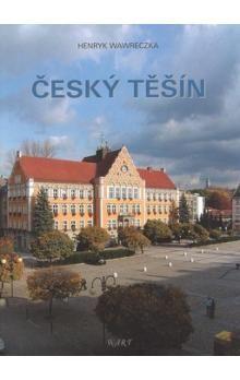 Henryk Wawreczka: Český Těšín cena od 333 Kč