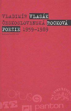 Vladimír Vlasák: Československá rocková poezie 1959-1989 cena od 107 Kč