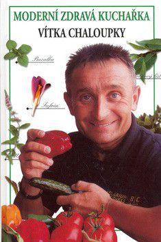 Chaloupka; Formáčkov: Moderní zdravá kuchařka cena od 343 Kč