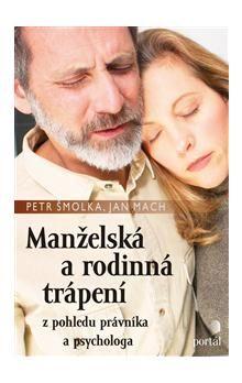 Petr Šmolka, Jan Mach: Manželská a rodinná trápení cena od 179 Kč