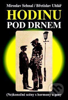 Miroslav Sehnal, Břetislav Uhlář: Hodinu pod drnem cena od 238 Kč